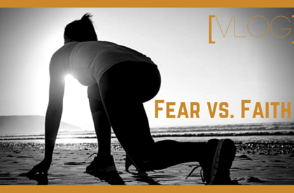 [VLOG] FEAR vs. FAITH: Motivational Enemies or Allies?